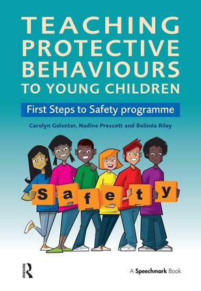 Teaching Protective Behaviours to Young Children: First Steps to Safety Programme, 1st Edition (Paperback) book cover