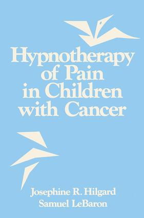 Hypnotherapy Of Pain In Children With Cancer: 1st Edition (Hardback) book cover