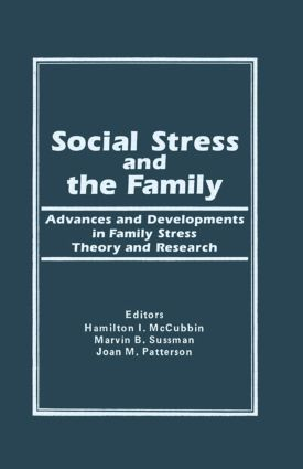Social Stress and the Family: Advances and Developments in Family Stress Therapy and Research, 1st Edition (Hardback) book cover