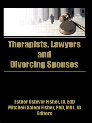 Therapists, Lawyers, and Divorcing Spouses: 1st Edition (Hardback) book cover