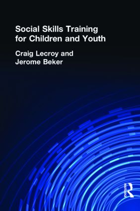 Social Skills Training for Children and Youth: 1st Edition (Hardback) book cover