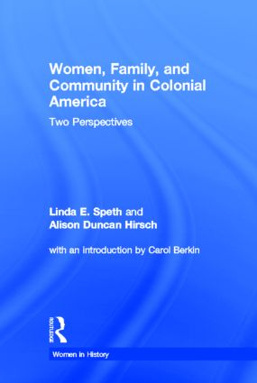 Women, Family, and Community in Colonial America: Two Perspectives (Hardback) book cover