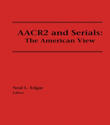 AACR2 and Serials: The American View, 1st Edition (Hardback) book cover