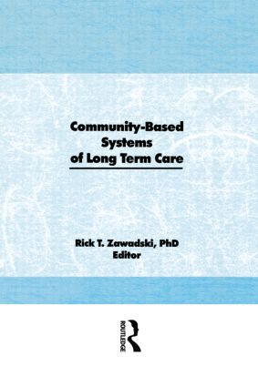 Community-Based Systems of Long-Term Care (Hardback) book cover