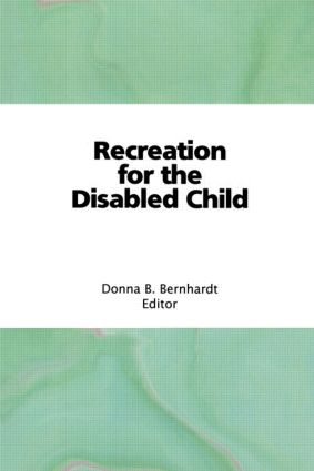 Recreation for the Disabled Child (Hardback) book cover