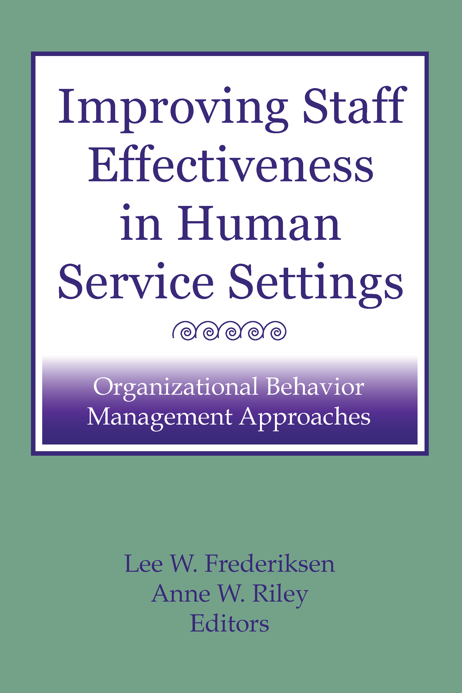 Improving Staff Effectiveness in Human Service Settings: Organizational Behavior Management Approaches (Hardback) book cover