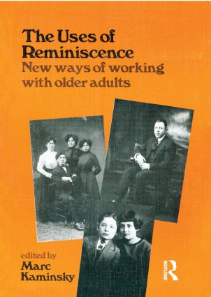 The Uses of Reminiscence: New Ways of Working With Older Adults (Paperback) book cover