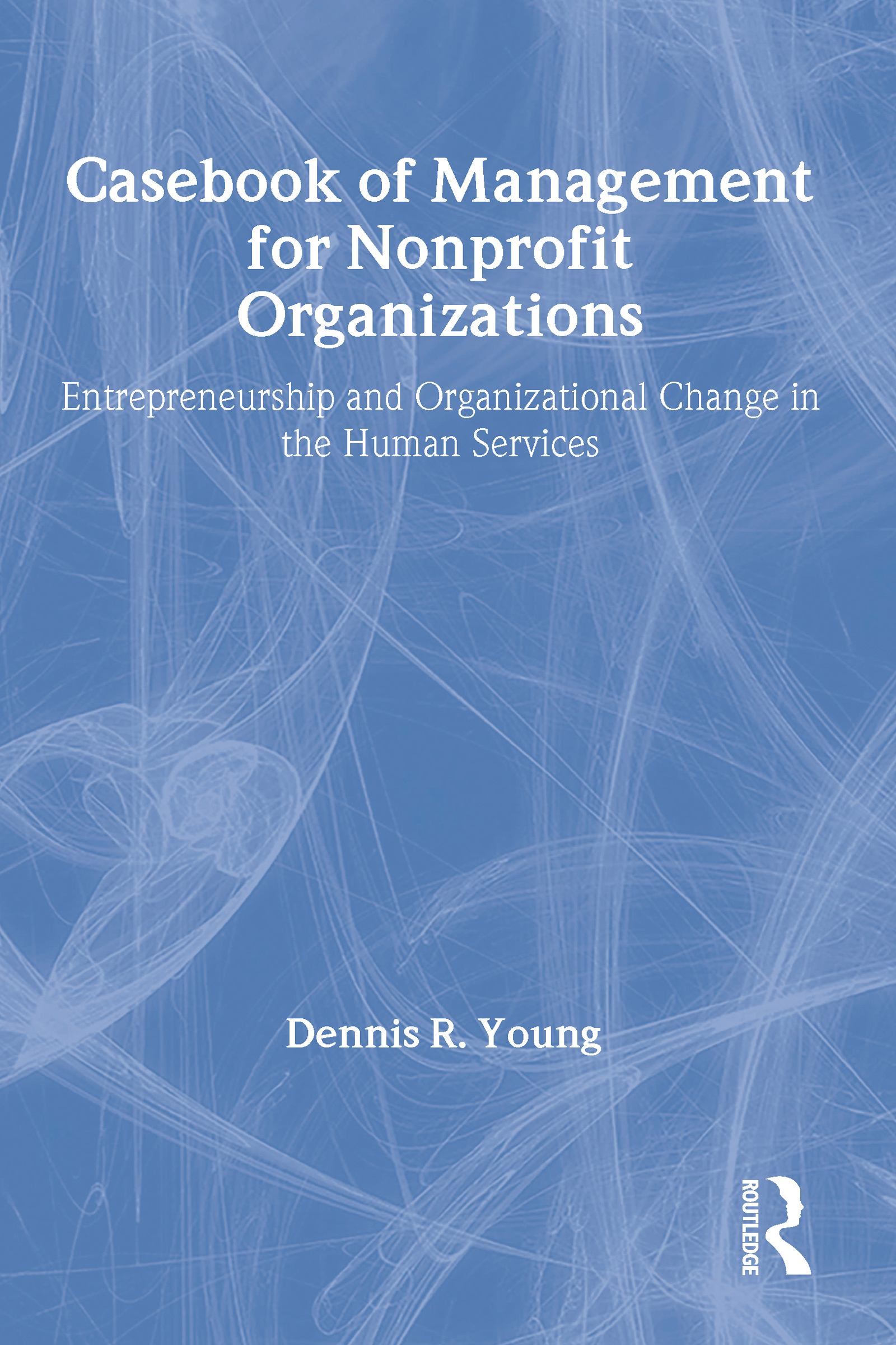 Casebook Management For Non-Profit Organizations: Enterpreneurship & Occup (Paperback) book cover
