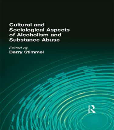 Cultural and Sociological Aspects of Alcoholism and Substance Abuse (Hardback) book cover