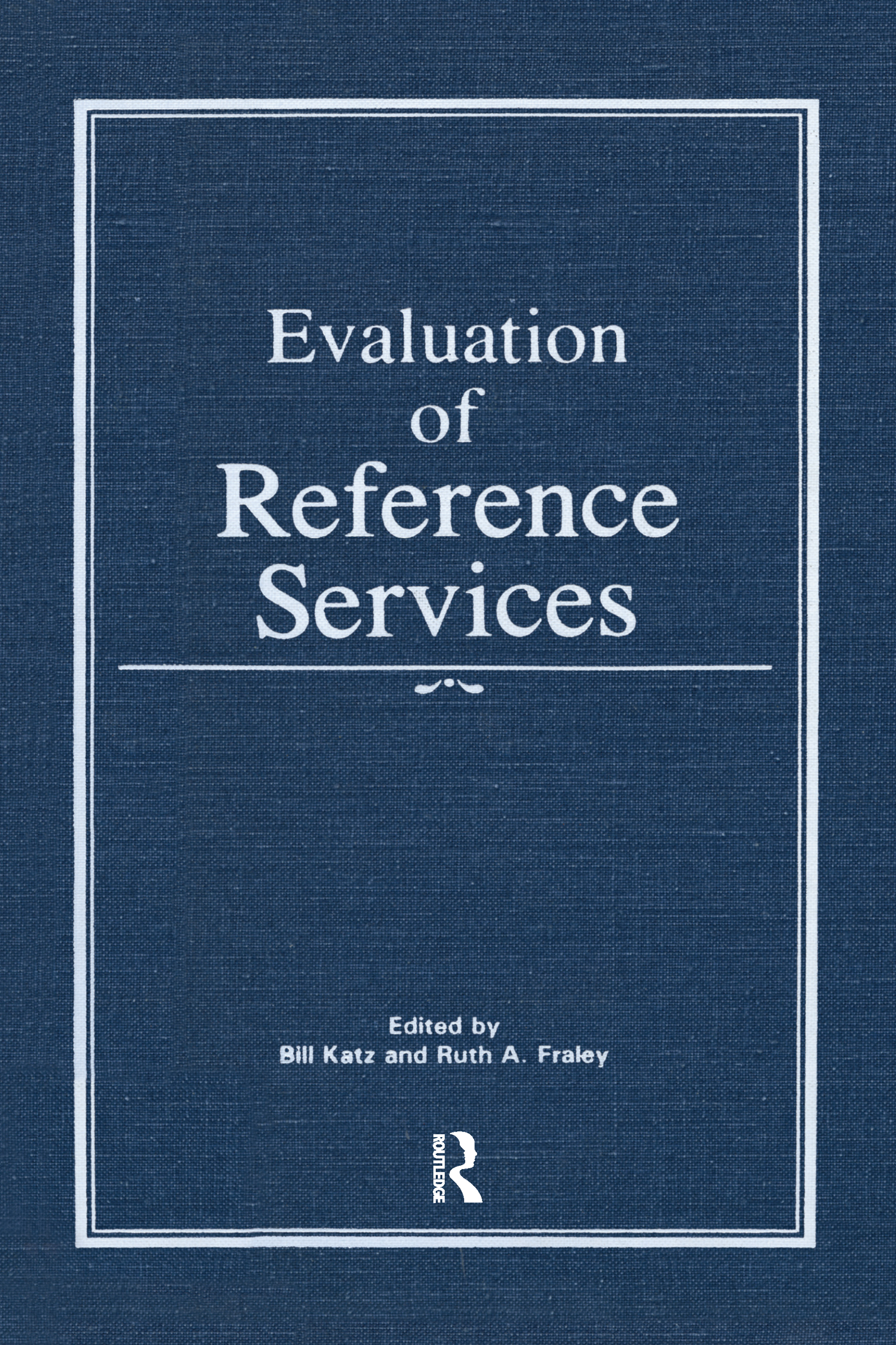 Evaluation of Reference Services: 1st Edition (Hardback) book cover