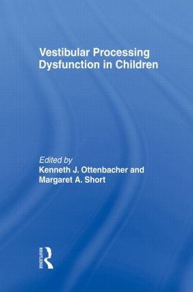 Vestibular Processing Dysfunction in Children: 1st Edition (Paperback) book cover