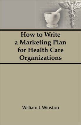 How To Write a Marketing Plan for Health Care Organizations (Hardback) book cover