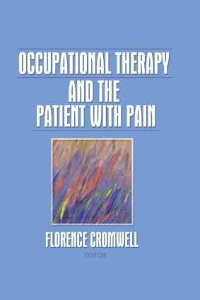 Occupational Therapy and the Patient With Pain (Paperback) book cover