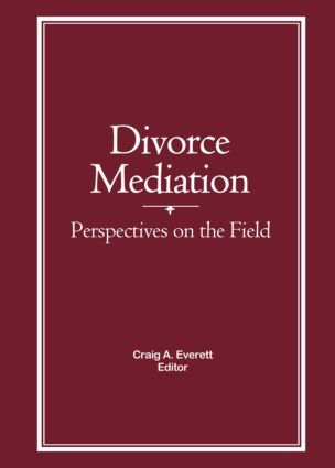 Divorce Mediation: Perspectives on the Field, 1st Edition (Hardback) book cover