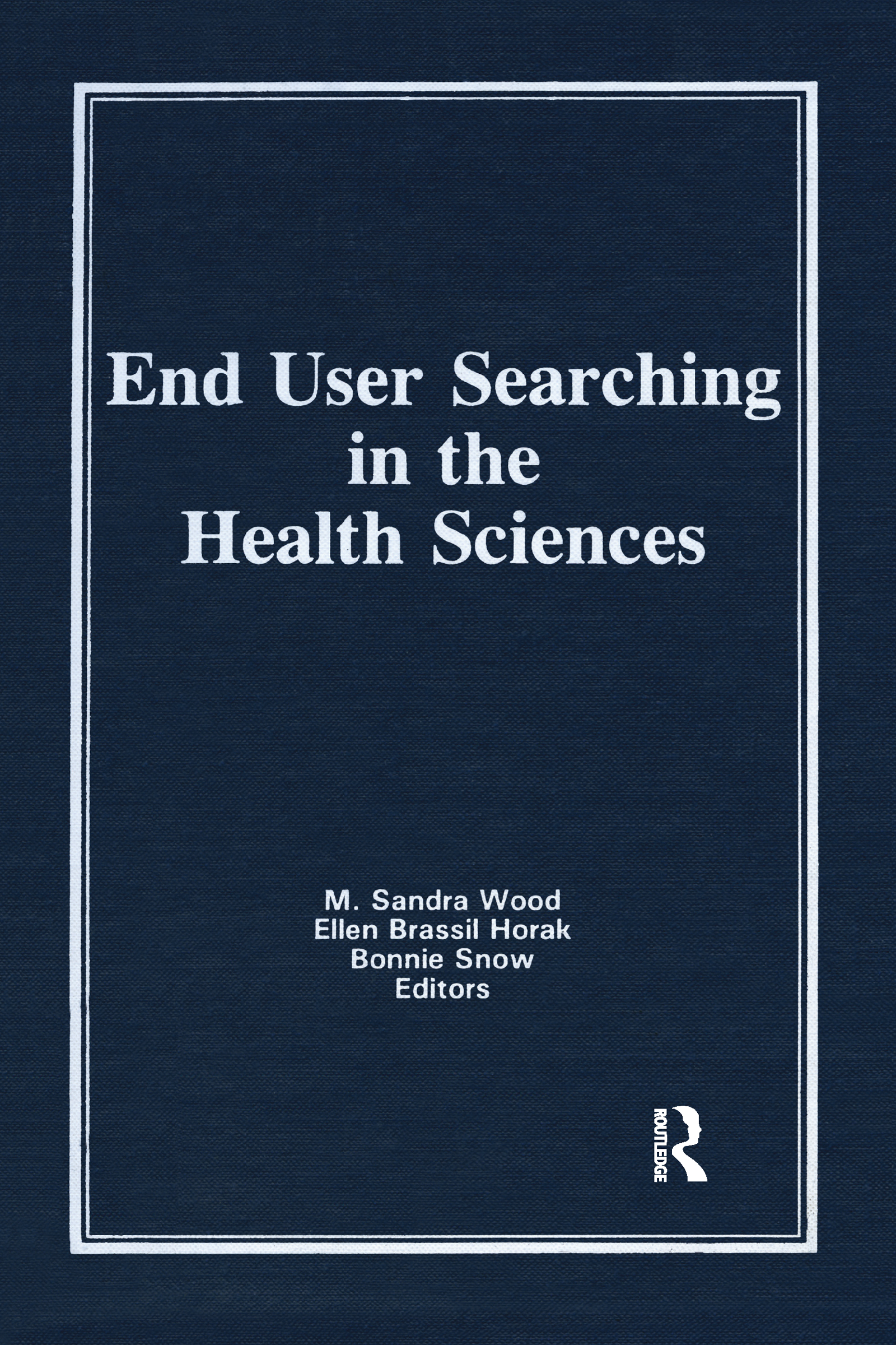 End User Searching in the Health Sciences: 1st Edition (Hardback) book cover