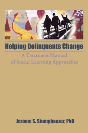 Helping Delinquents Change: A Treatment Manual of Social Learning Approaches, 1st Edition (Paperback) book cover