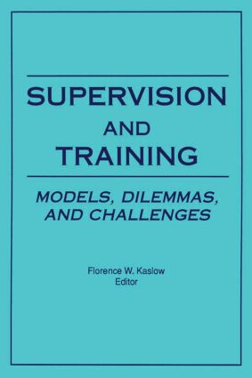 Supervision and Training: Models, Dilemmas, and Challenges (Paperback) book cover