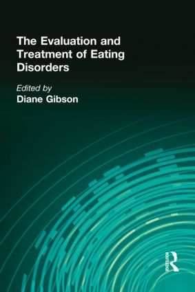 The Evaluation and Treatment of Eating Disorders (Hardback) book cover