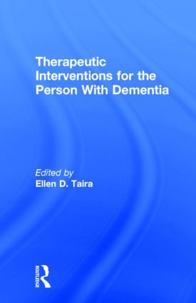 Therapeutic Interventions for the Person With Dementia (Hardback) book cover