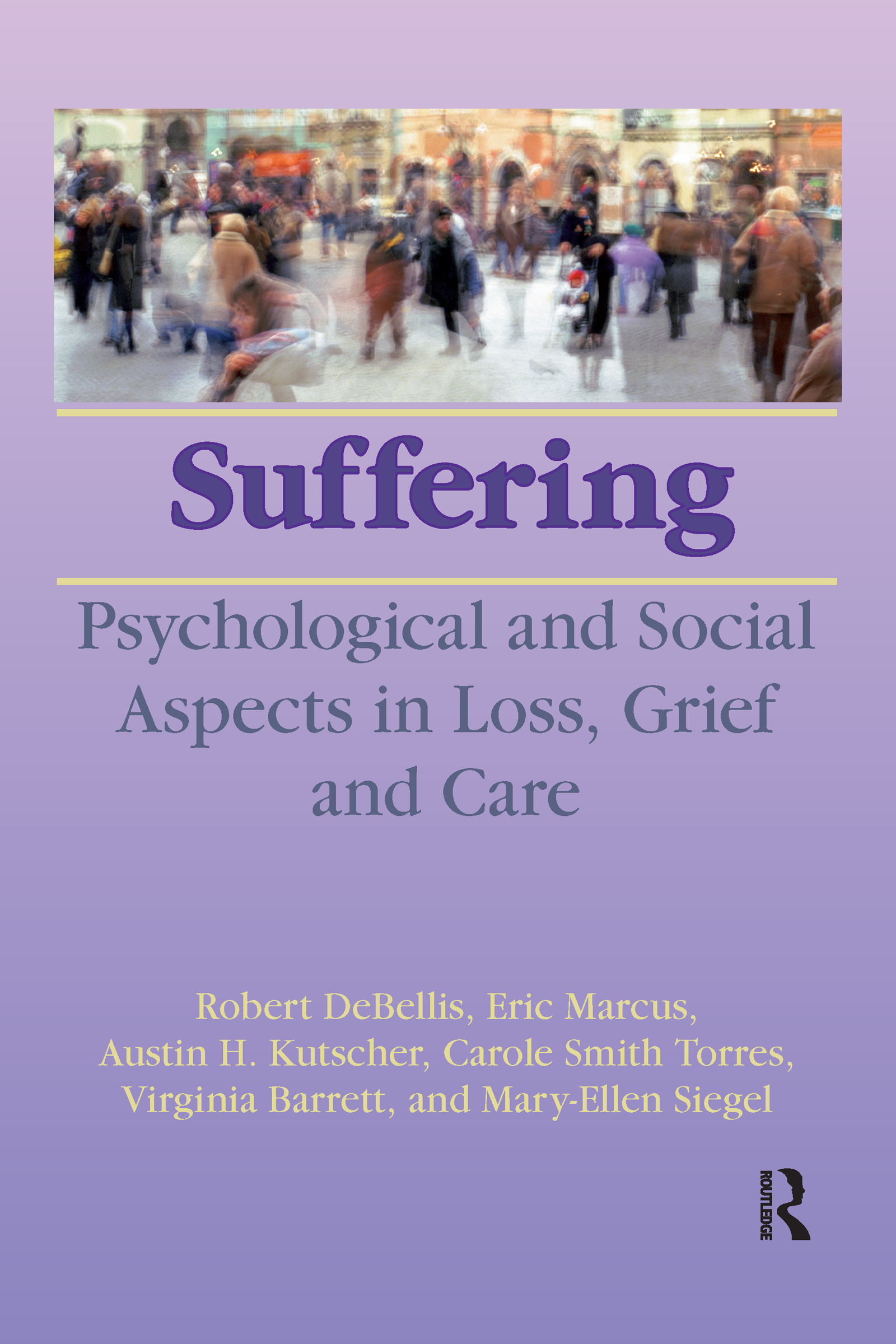 Suffering: Psychological and Social Aspects in Loss, Grief, and Care (Hardback) book cover