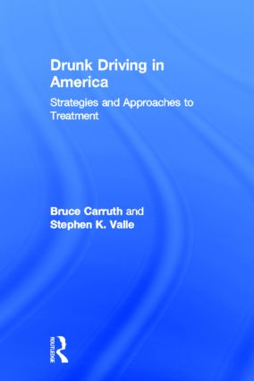 Drunk Driving in America: Strategies and Approaches to Treatment, 1st Edition (Hardback) book cover