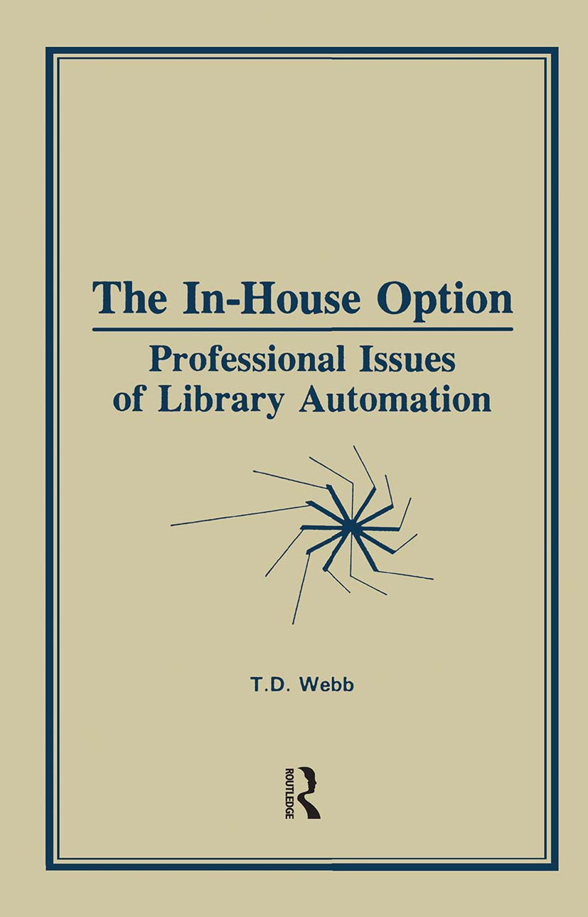 The In-House Option: Professional Issues of Library Automation, 1st Edition (Hardback) book cover