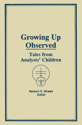 Growing Up Observed: Tales From Analysts' Children, 1st Edition (Hardback) book cover