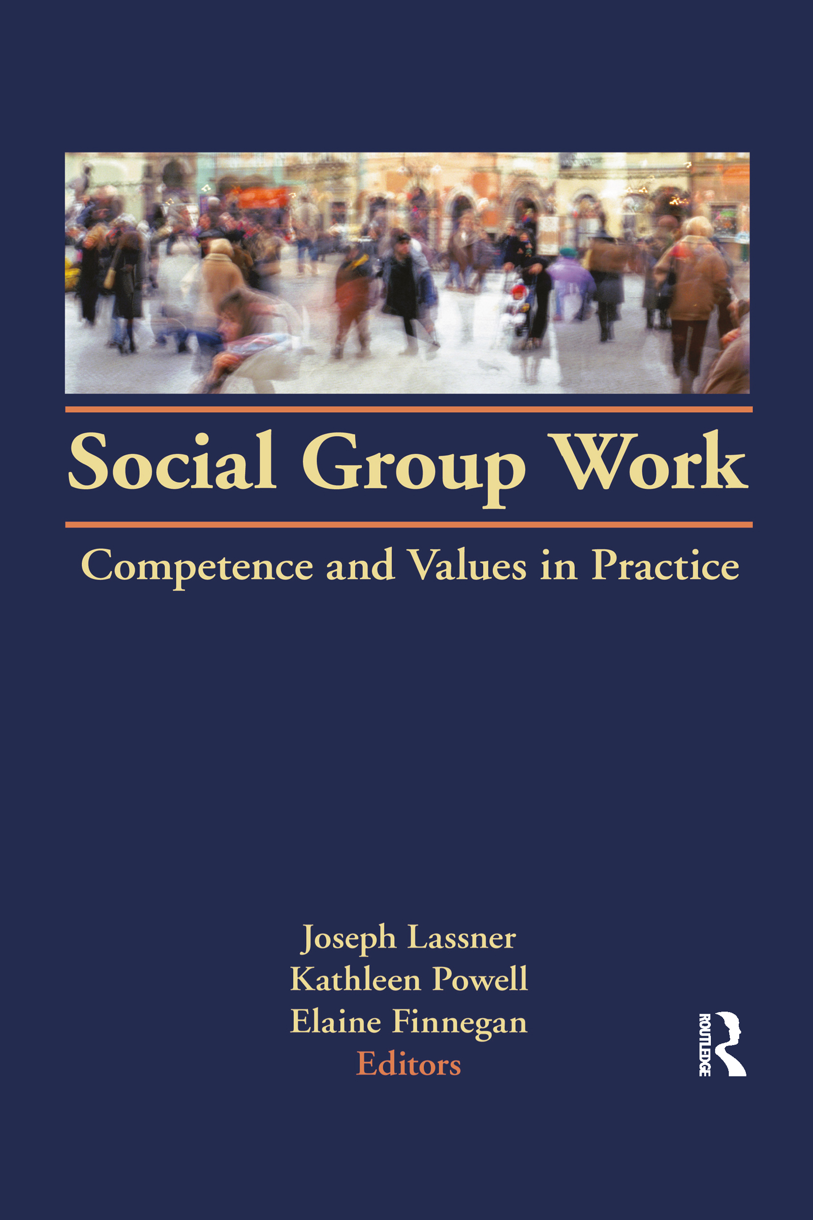 Social Group Work: Competence and Values in Practice (Hardback) book cover