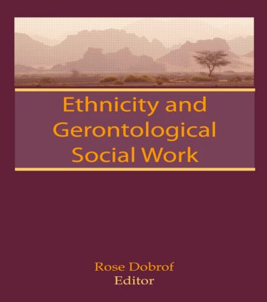 Ethnicity and Gerontological Social Work (Hardback) book cover