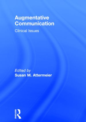 Augmentative Communication: Clinical Issues (Hardback) book cover