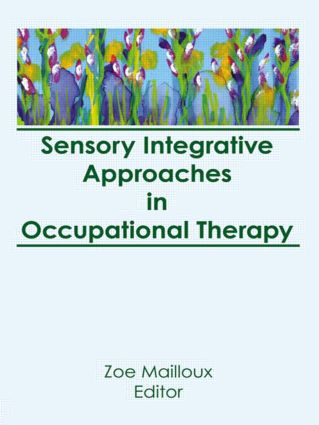 Sensory Integration Play Behavior: A Case Study of the Effectiveness of Using Sensory Integrative Techniques