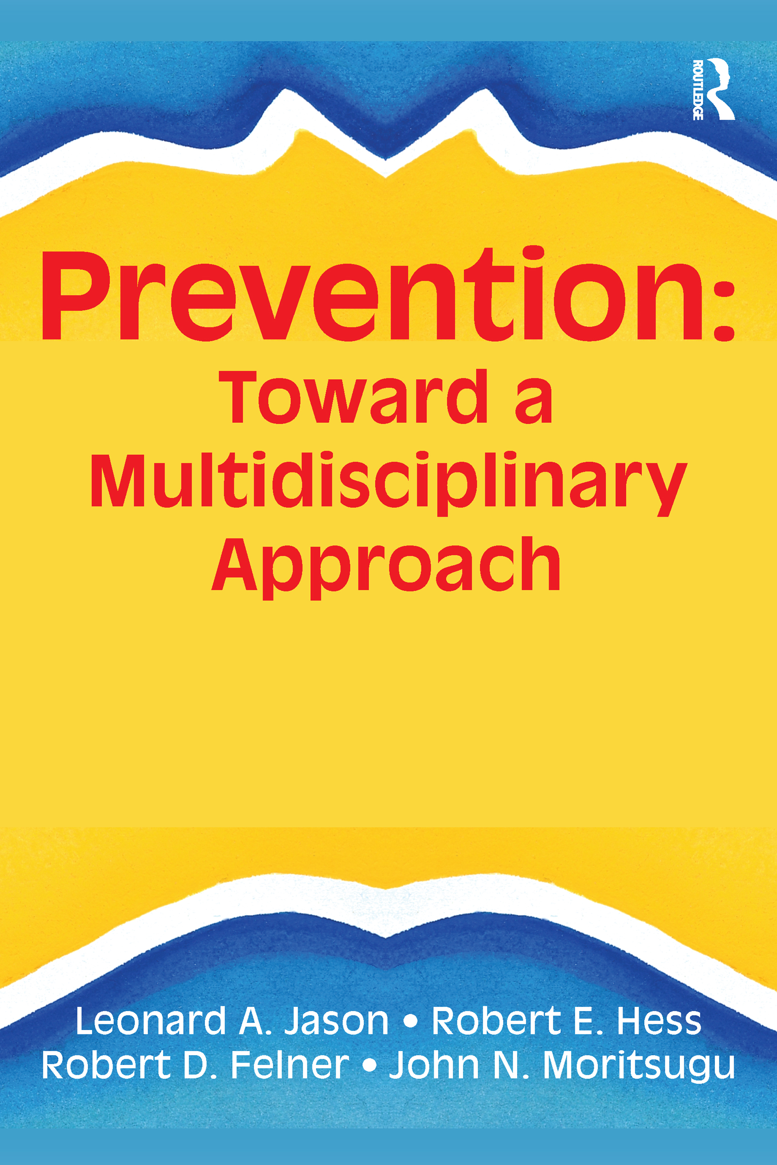 Prevention: Toward a Multidisciplinary Approach (Hardback) book cover