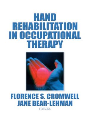 Hand Rehabilitation in Occupational Therapy: 1st Edition (Hardback) book cover
