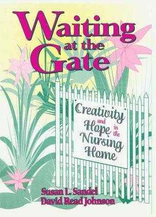 Waiting at the Gate: Creativity and Hope in the Nursing Home (Paperback) book cover
