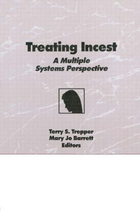 Treating Incest: A Multiple Systems Perspective (Paperback) book cover