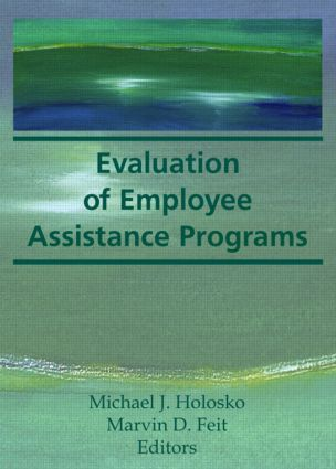 Evaluation of Employee Assistance Programs (Hardback) book cover