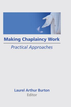 Making Chaplaincy Work: Practical Approaches, 1st Edition (Hardback) book cover