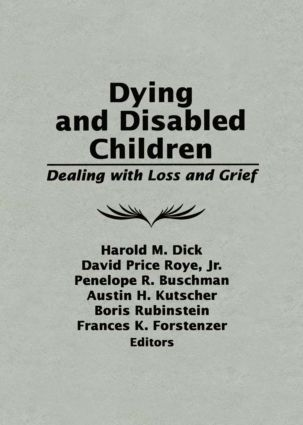 Dying and Disabled Children: Dealing With Loss and Grief (Hardback) book cover