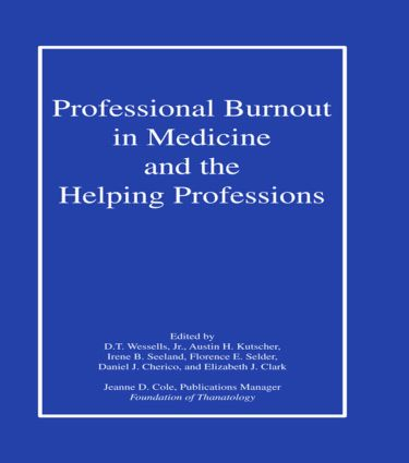 Professional Burnout in Medicine and the Helping Professions: 1st Edition (Hardback) book cover
