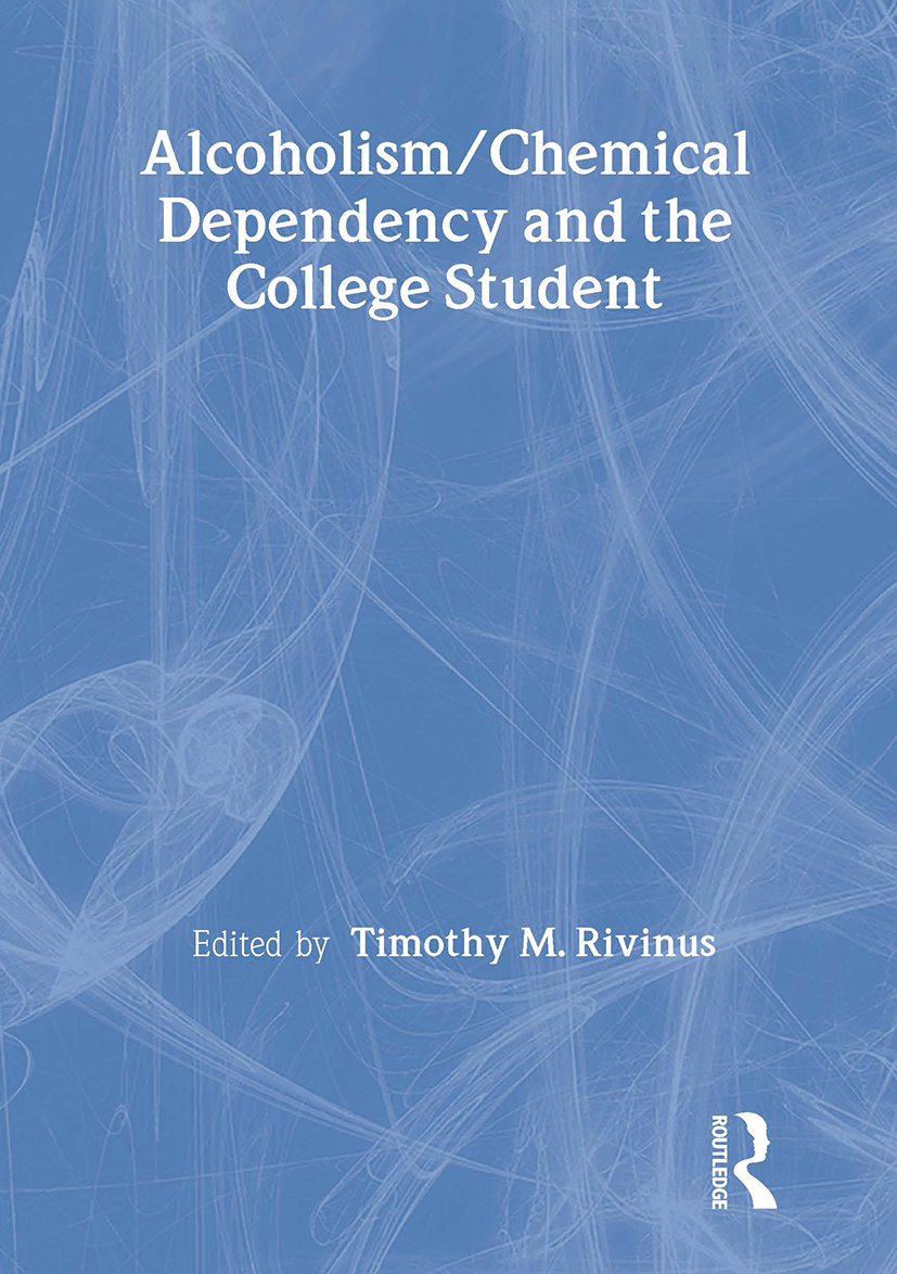 Alcoholism/Chemical Dependency and the College Student (Paperback) book cover