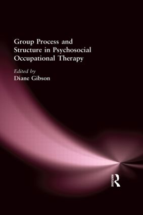 Group Process and Structure in Psychosocial Occupational Therapy (Hardback) book cover