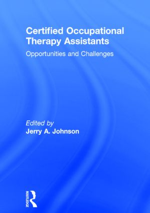 Certified Occupational Therapy Assistants: Opportunities and Challenges (Hardback) book cover