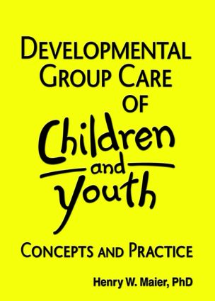Developmental Group Care of Children and Youth: Concepts and Practice, 1st Edition (Paperback) book cover