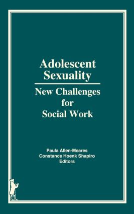 Adolescent Sexuality: New Challenges for Social Work (Hardback) book cover