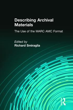 Describing Archival Materials: The Use of the MARC AMC Format, 1st Edition (Hardback) book cover