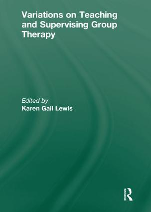 Variations on Teaching and Supervising Group Therapy: 1st Edition (Hardback) book cover