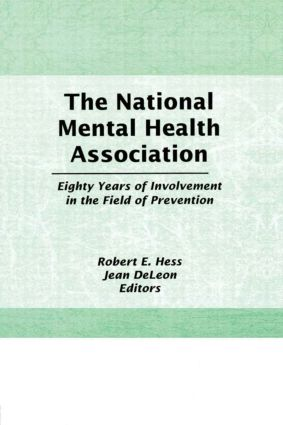 The National Mental Health Association: Eighty Years of Involvement in the Field of Prevention (Hardback) book cover