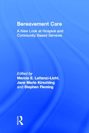 Bereavement Care: A New Look at Hospice and Community Based Services (Hardback) book cover