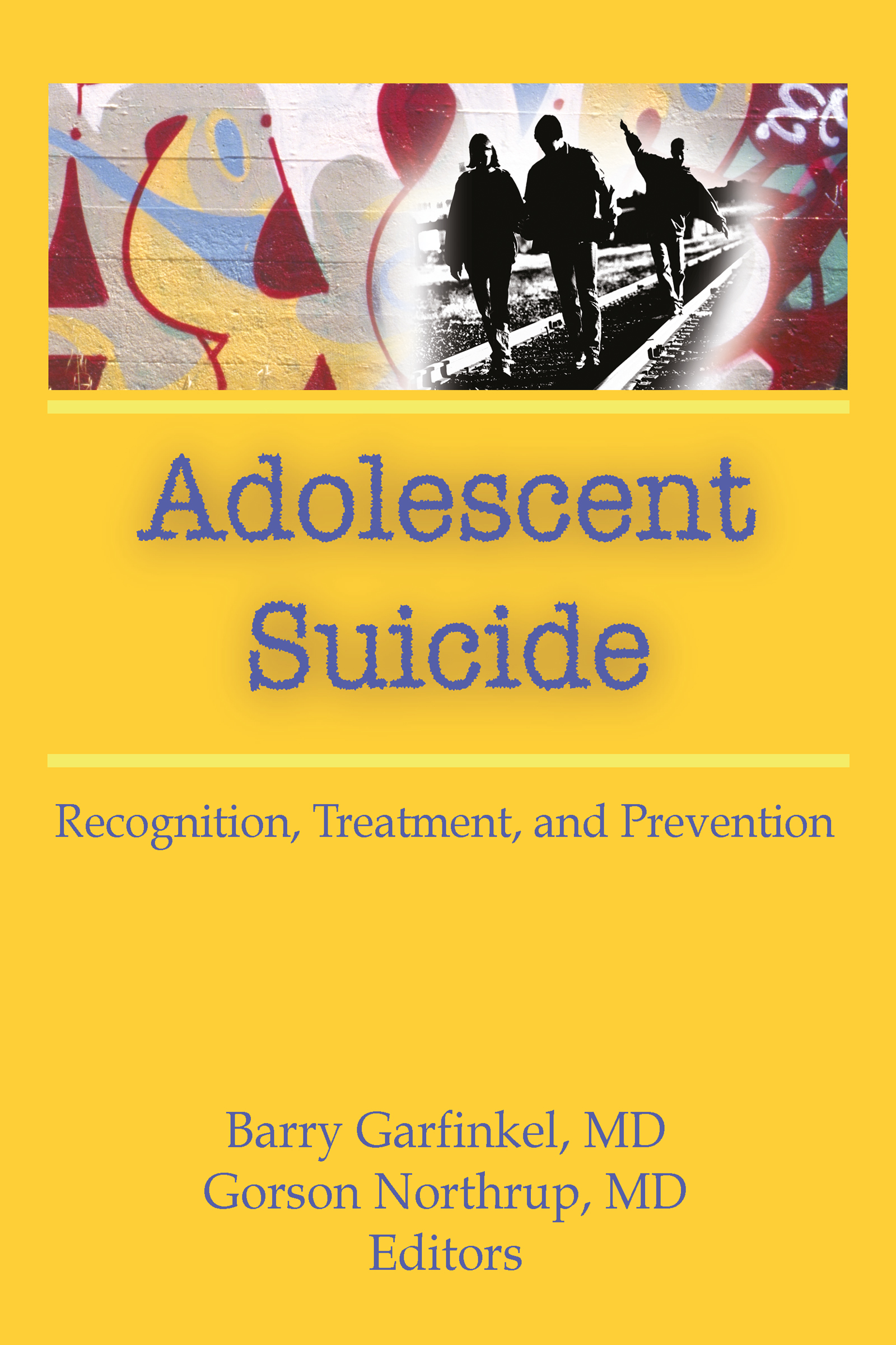 Adolescent Suicide: Recognition, Treatment, and Prevention (Hardback) book cover