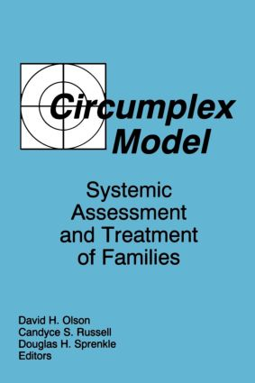 Circumplex Model: Systemic Assessment and Treatment of Families, 1st Edition (Paperback) book cover
